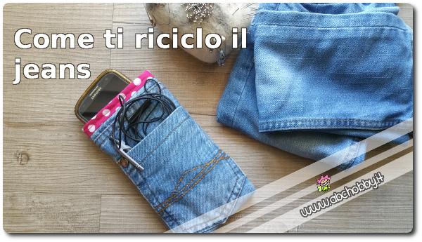 Come riciclare i vecchi jeans e cucire un porta cellulare la guida agli hobby - Riciclare tutto in casa ...